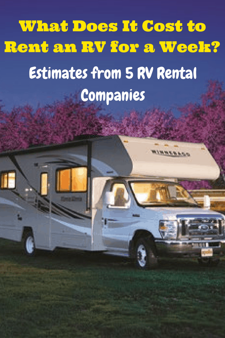 What Does It Cost To Rent An Rv For A Week Estimates From 5 Rv Rental Companies